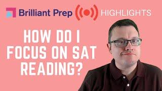 How Do I Focus on SAT Reading?