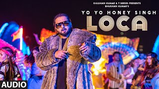 Yo Yo Honey Singh : LOCA (Full Audio) | Bhushan Kumar | New Song 2020 | T-Series - Download this Video in MP3, M4A, WEBM, MP4, 3GP