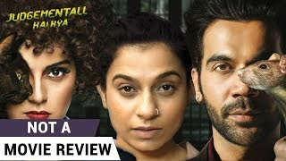 Judgementall Hai Kya | Not A Movie Review | Kangana Ranaut | Rajkummar Rao | Film Companion