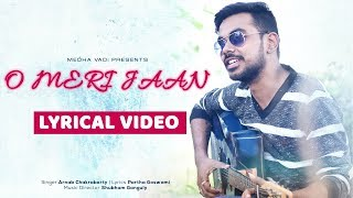 O Meri Jaan Official Song (ओ मेरी जान ) - Arnab Chakraborty - Romantic Hindi Song 2018