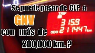De GLP a GNV  com más de 200,000km, sin problemas!