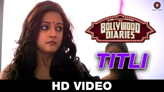Titli - Song Video - Bollywood Diaries