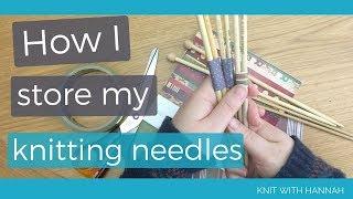 How I Store My Knitting Needles