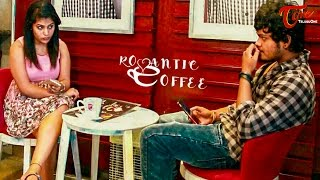 Romantic Coffee || Latest Telugu Short Film 2017 || By Mahesh Machidi