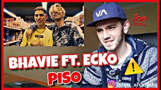 Bhavi Ft. Ecko   Piso (Shot By Ferianmtt)   (REACCIÓN) | BROSTO