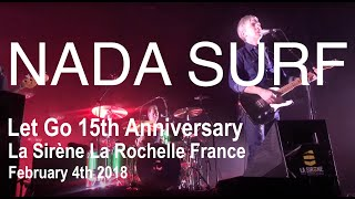 Nada Surf Live Full Concert HD @ La Sirène La Rochelle February 4th 2018 Let Go 15th Anniversary