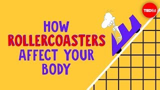 How Rollercoasters Affect Your Body   Brian D. Avery