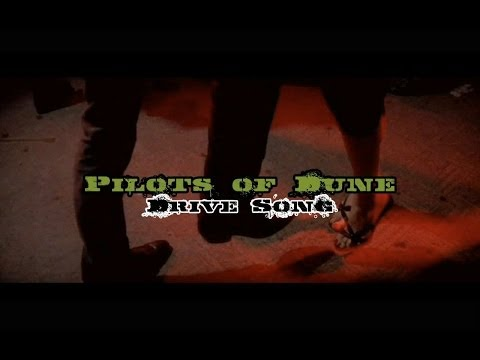 Pilots Of Dune - The Drive Song