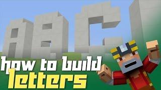 Minecraft Xbox 360: How to Build Letters! (Block Alphabet Tutorial)