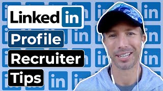 LinkedIn Profile - Tips From a Recruiter