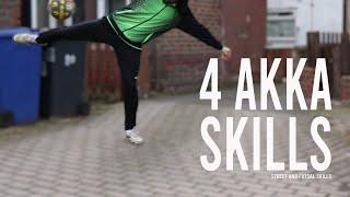 4 Akka Skills | Street and Futsal Skills