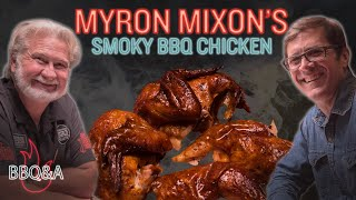 Myron Mixon's Smoky BBQ Chicken is the Best You'll Ever Have | Tips for Extra Flavor | BBQ&A