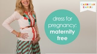 How to Dress for Pregnancy without Maternity Clothes