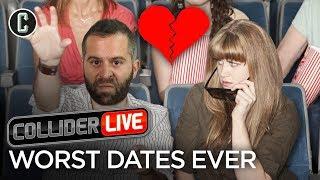 Worst Dates Ever - Collider Live #10
