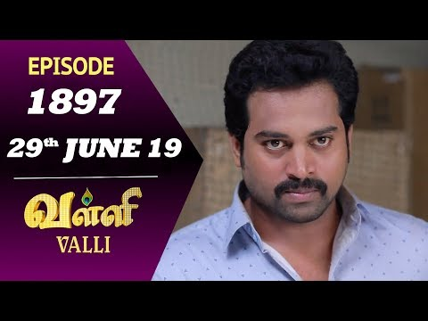Download Valli Serial Episode 1897 29th June 2019 Vidhya