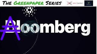 The Greenpaper Series - What is Cardano! The Bloomberg Effect!