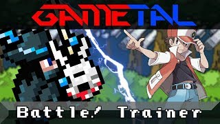 Battle! Trainer (Pokémon Red / Blue / Yellow) - GaMetal Remix
