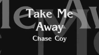 Take Me Away - Chase Coy + Lyrics