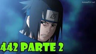 Naruto Shippuden 442 (PARTE 2)