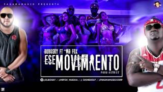 Ese Movimiento - Dubosky Ft. Mr Fox