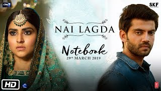 Nai Lagda Lyrics - Notebook (2019) Hindi Movie Song