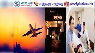 Choose Sky Air Ambulance in Ranchi without Extra Charges