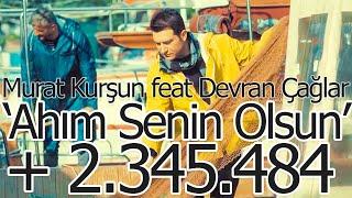 Ahım Senin Olsun ♫  Murat Kurşun feat Devran Çağlar ♫ Muzik Video ♫ ( Official )