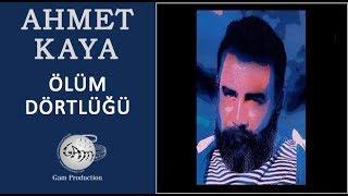Ölüm Dörtlüğü (Ahmet Kaya)