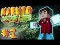 LIFE OR DEATH!!! Minecraft: Naruto Anime Life - Part 1