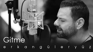 Erkan Güleryüz - Gitme (Official Video)