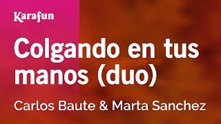 Karaoke Colgando en tus manos (duo) - Carlos Baute *