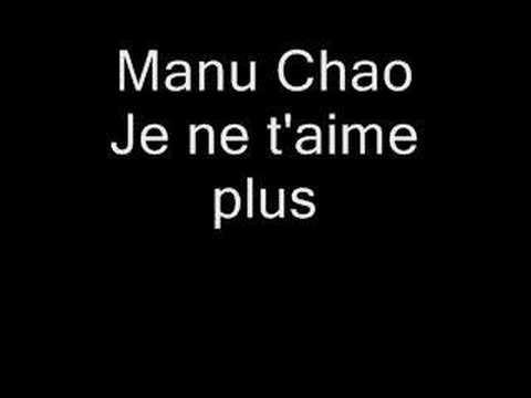 Manu Chao-Je ne t'aime plus