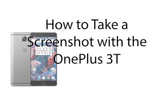 How to Take a Screenshot with the OnePlus 3T