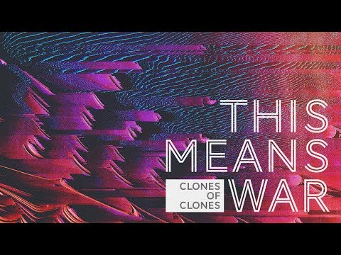 Clones of Clones - This Means War