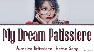 IU 'My Dream Patissiere' (Yumeiro Patissiere Theme Song) Lyrics