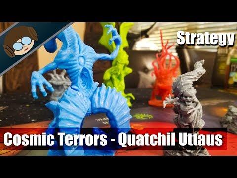 Cosmic Terrors Overview - Part 2 - Quatchil Uttaus