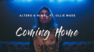 Altero & Niwel - Coming Home (Lyrics) ft. Ollie Wade - YouTube