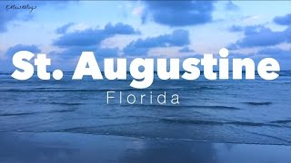 MY WEEKEND IN ST. AUGUSTINE FLORIDA! OLDEST CITY IN THE NATION