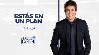 Dante Gebel #338 | Estás en un plan