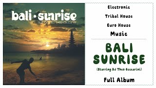 Bali Sunrise - Best Electronic & Tribal House Music for Relax