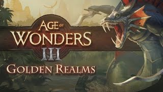 Age of Wonders III: Golden Realms Youtube Video