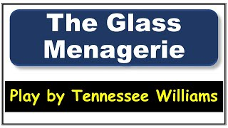 The Glass Menagerie Tennessee Williams Summary