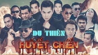 Phim Ca Nhạc Hành Động Huyết Chiến | Du Thiên | Phần 1