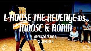 L-House the Revenge vs. Moose & Ronin | Open Styles Top 8 | Culture of 4 | #SXSTV