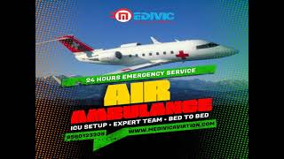 Obtain Exceptional Emergency Air Ambulance Services in Delhi Medivic