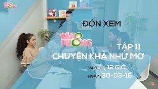 8 Văn Phòng || Tập 11: Chuyện Khả Như Mơ | Trailer