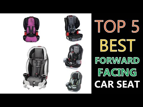 Best Forward Facing Car Seat 2018