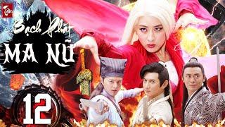 Phim Kiếm Hiệp 2020 Thuyết Minh | Tân Bạch Phát Ma Nữ - Tập 12 | Phim Bộ Trung Quốc 2020