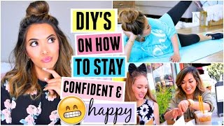 How To Be Happy And Confident! DIYs & Tips! by ThatsHeart