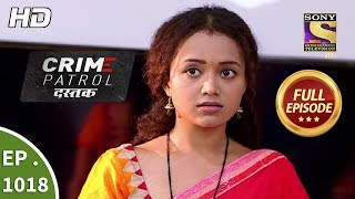 Crime Patrol Dastak - Ep 1018 - Full Episode - 12th April, 2019